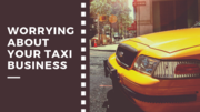 Worrying About Your Taxi Business? Are your Taxi business is not picki